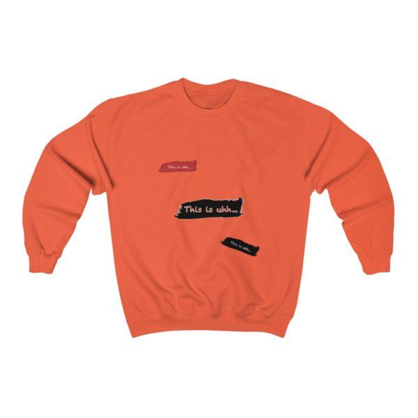 This is uhh...™ Crewneck Sweatshirt 5