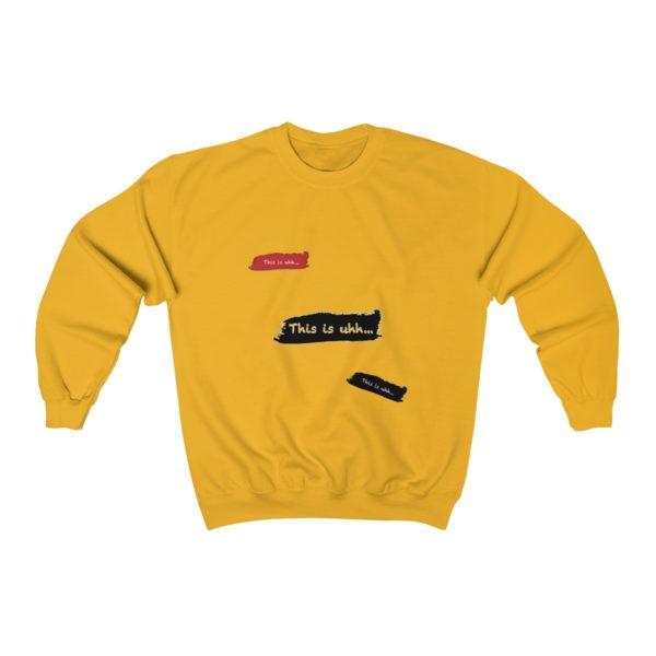 This is uhh...™ Crewneck Sweatshirt 9