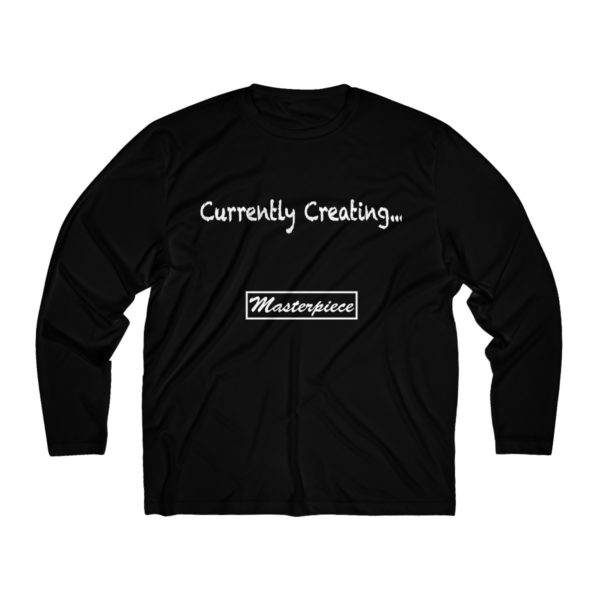 Currently Creating a Masterpiece (Men's Long Sleeve Moisture Absorbing Tee) 1