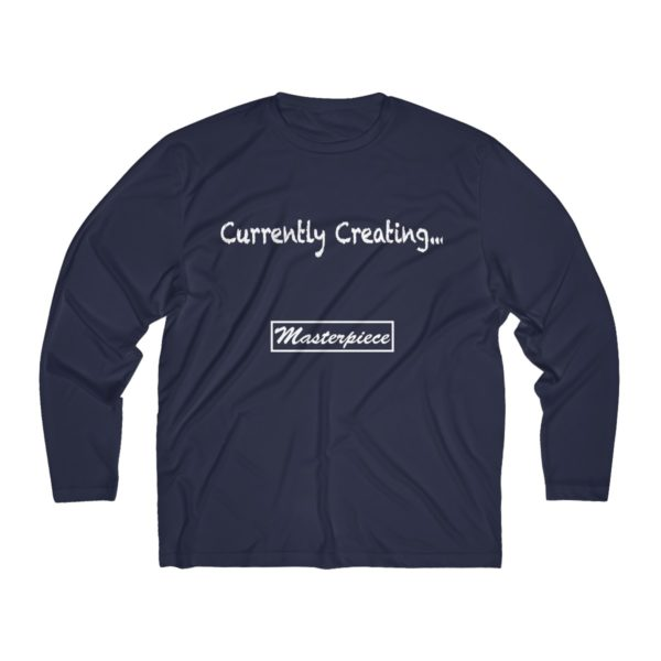 Currently Creating a Masterpiece (Men's Long Sleeve Moisture Absorbing Tee) 4