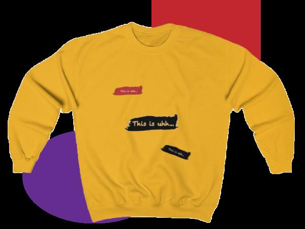 This is uhh...™ Crewneck Sweatshirt 1