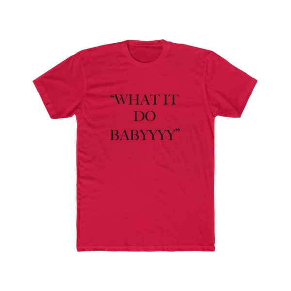 """What it Do Babyyyy"" Tee 8"