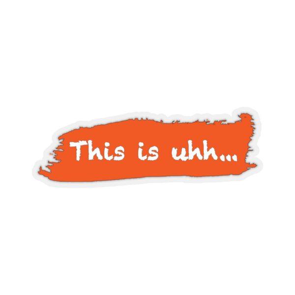 This is uhh... Orange Sticker 1