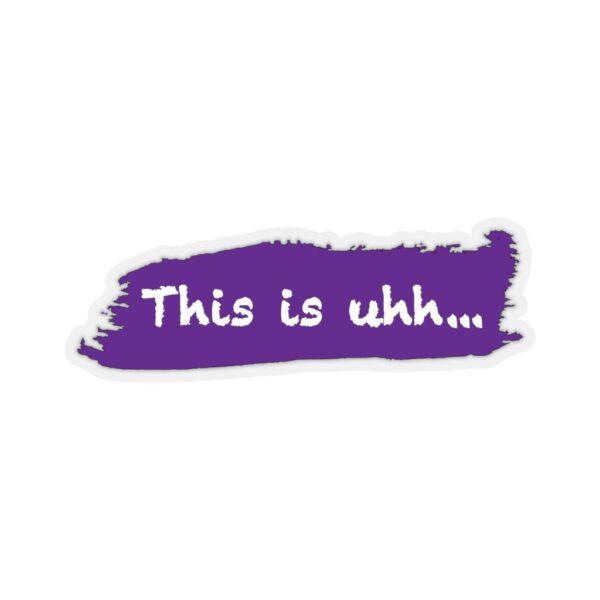 This is uhh... Purple Sticker 13