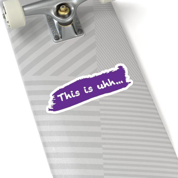 This is uhh... Purple Sticker 16