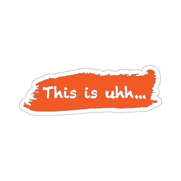 This is uhh... Orange Sticker 15