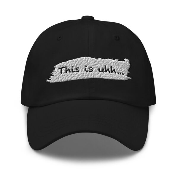 This is uhh... Dad hat 2